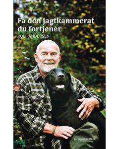 Få Den Jagtkammerat Du Fortjener - Rolf Andersen